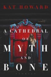 A Cathydral of Myth and Bone